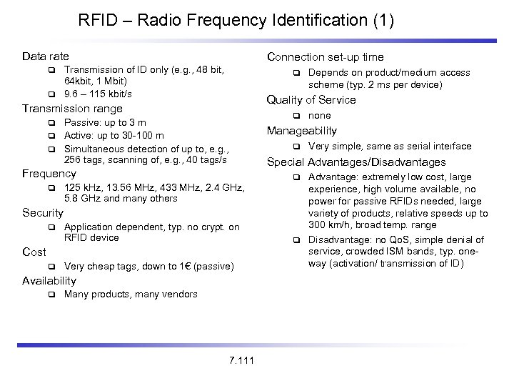 RFID – Radio Frequency Identification (1) Data rate Connection set-up time Transmission of ID