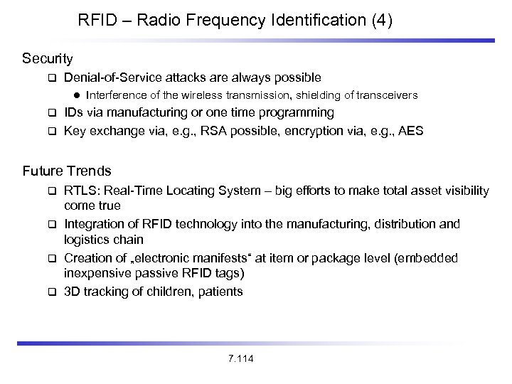 RFID – Radio Frequency Identification (4) Security Denial-of-Service attacks are always possible l Interference