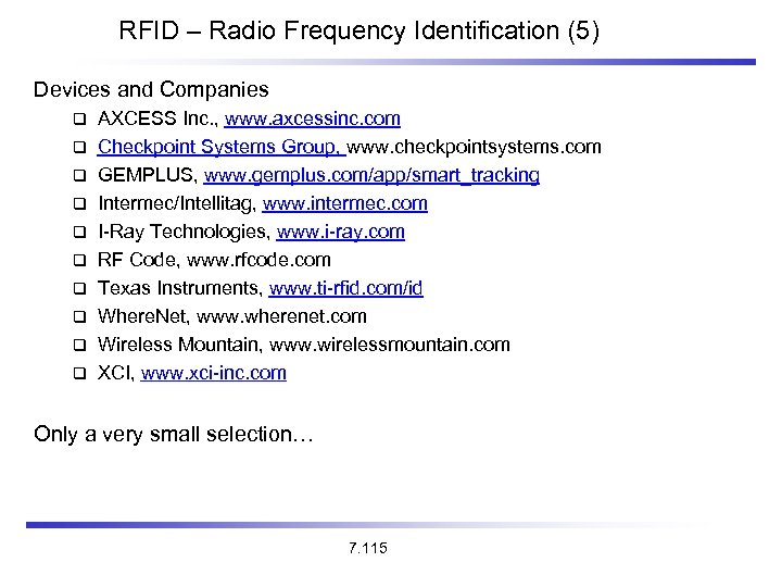 RFID – Radio Frequency Identification (5) Devices and Companies AXCESS Inc. , www. axcessinc.