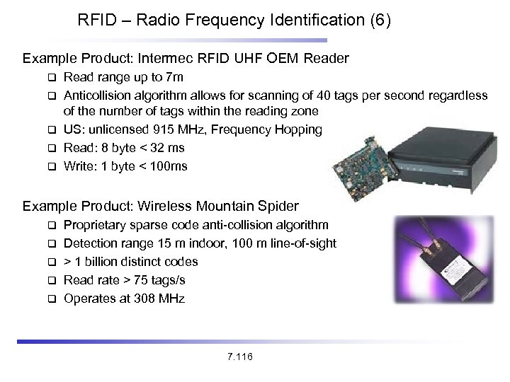 RFID – Radio Frequency Identification (6) Example Product: Intermec RFID UHF OEM Reader Read