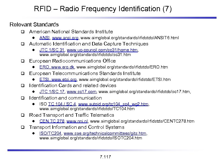 RFID – Radio Frequency Identification (7) Relevant Standards American National Standards Institute l Automatic