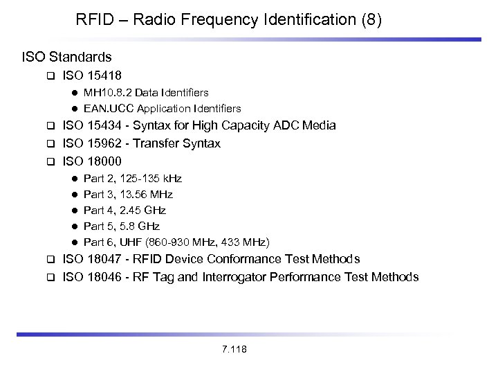 RFID – Radio Frequency Identification (8) ISO Standards ISO 15418 MH 10. 8. 2