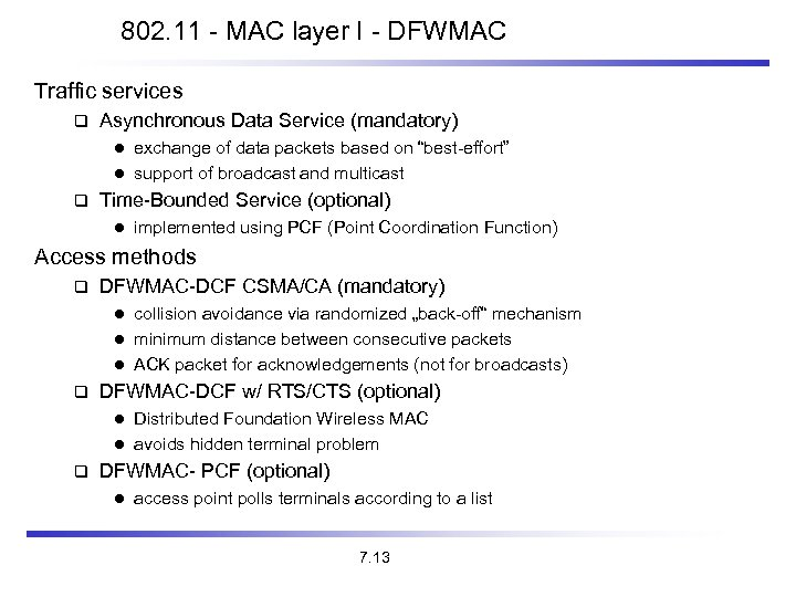 802. 11 - MAC layer I - DFWMAC Traffic services Asynchronous Data Service (mandatory)