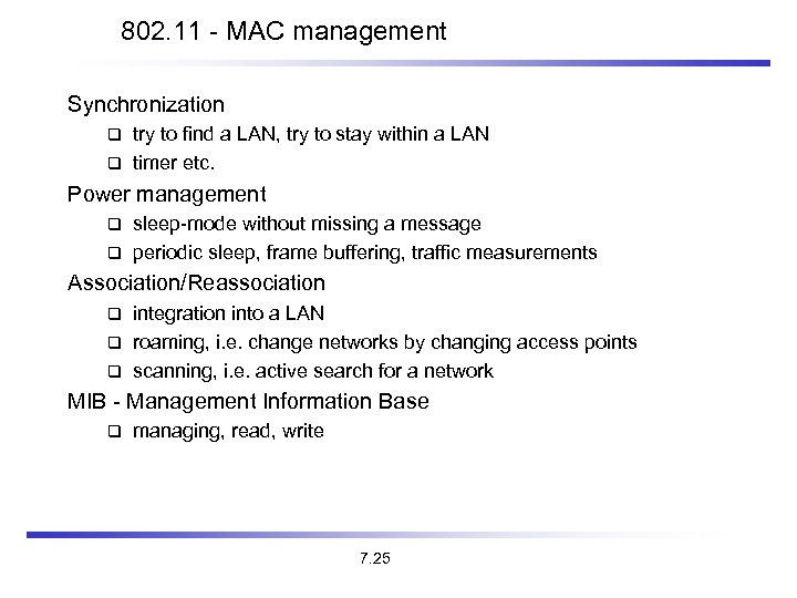 802. 11 - MAC management Synchronization try to find a LAN, try to stay