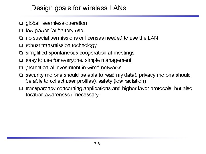 Design goals for wireless LANs global, seamless operation low power for battery use no