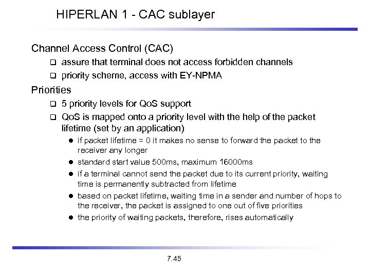 HIPERLAN 1 - CAC sublayer Channel Access Control (CAC) assure that terminal does not