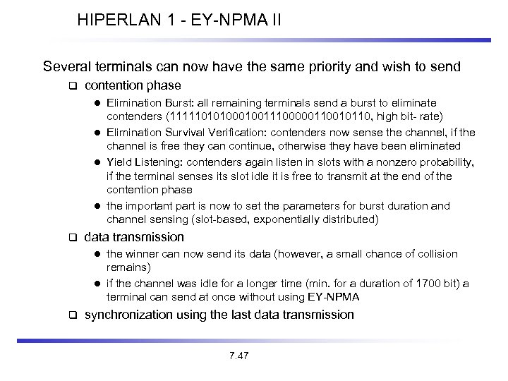 HIPERLAN 1 - EY-NPMA II Several terminals can now have the same priority and