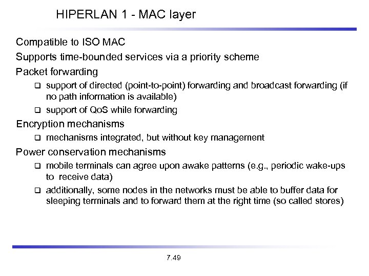 HIPERLAN 1 - MAC layer Compatible to ISO MAC Supports time-bounded services via a