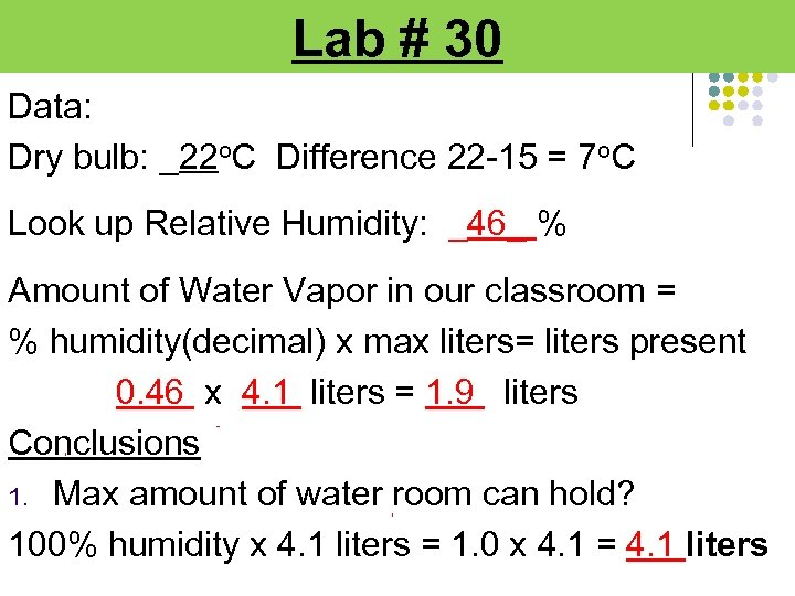 Lab # 30 Data: Dry bulb: _22 o. C Difference 22 -15 = 7