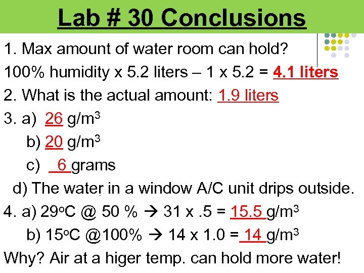 Lab # 30 Conclusions 1. Max amount of water room can hold? 100% humidity