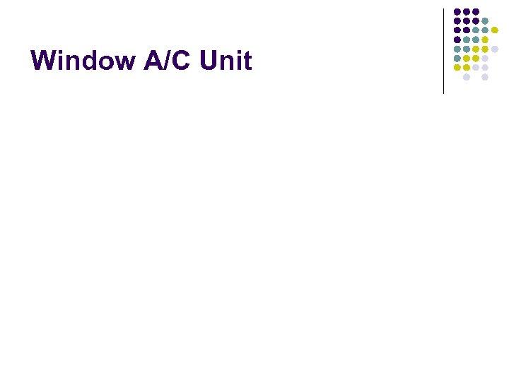 Window A/C Unit