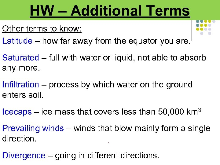 HW – Additional Terms Other terms to know: Latitude – how far away from