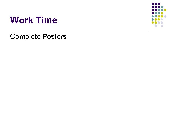 Work Time Complete Posters