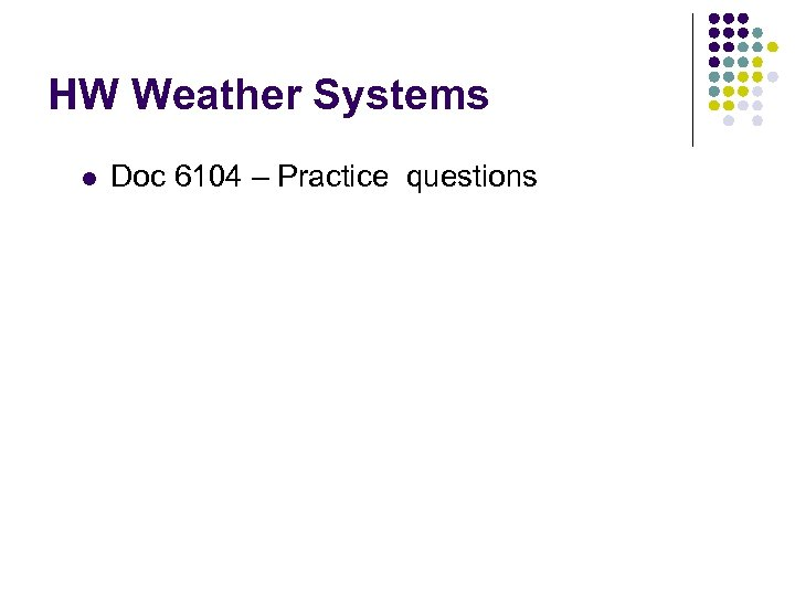 HW Weather Systems l Doc 6104 – Practice questions