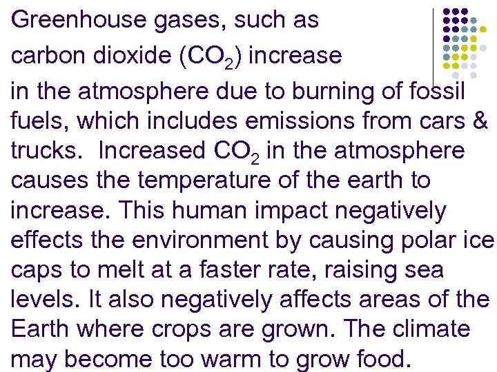 Greenhouse gases, such as carbon dioxide (CO 2) increase in the atmosphere due to