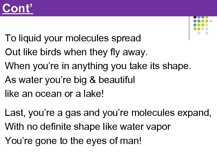Cont' To liquid your molecules spread Out like birds when they fly away. When