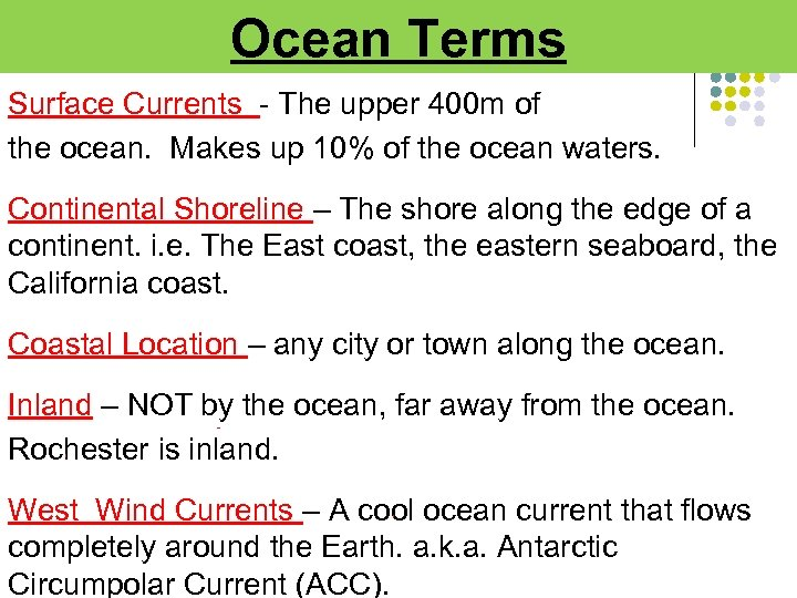 Ocean Terms Surface Currents - The upper 400 m of the ocean. Makes up