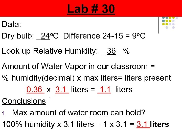 Lab # 30 Data: Dry bulb: _24 o. C Difference 24 -15 = 9