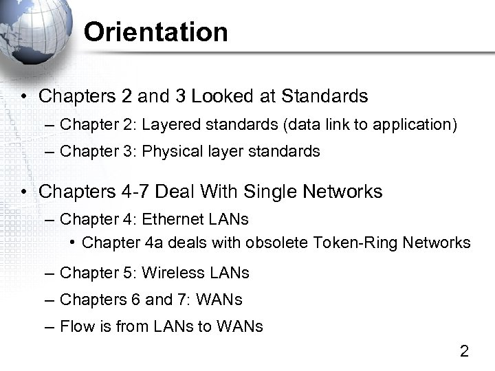 Orientation • Chapters 2 and 3 Looked at Standards – Chapter 2: Layered standards
