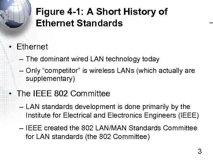 Figure 4 -1: A Short History of Ethernet Standards • Ethernet – The dominant