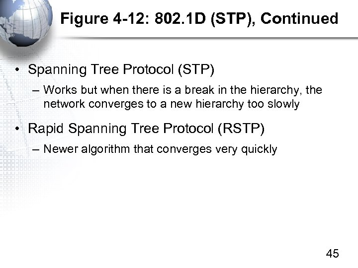 Figure 4 -12: 802. 1 D (STP), Continued • Spanning Tree Protocol (STP) –