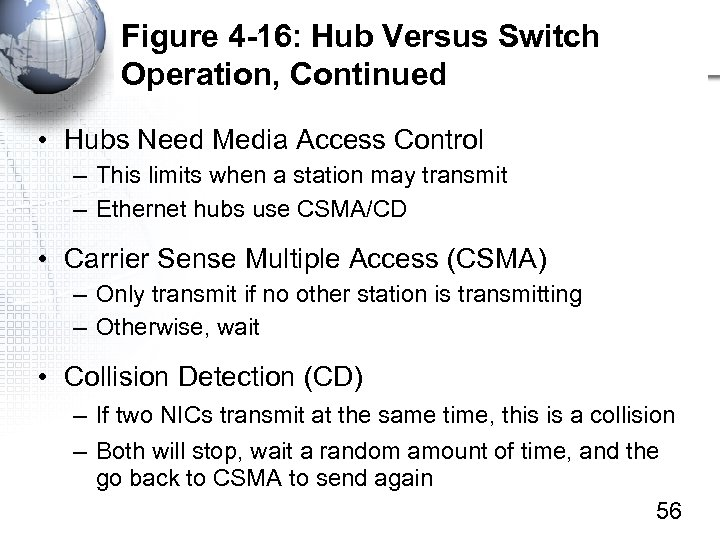 Figure 4 -16: Hub Versus Switch Operation, Continued • Hubs Need Media Access Control
