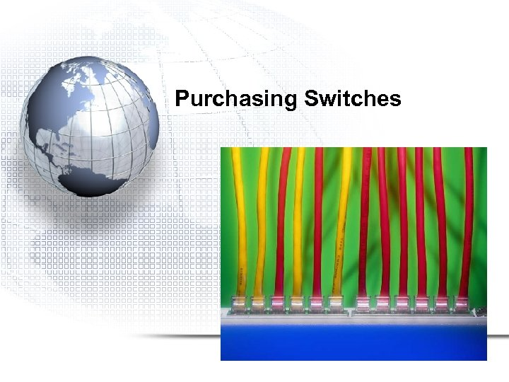 Purchasing Switches