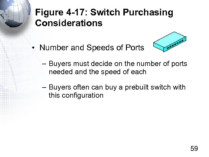 Figure 4 -17: Switch Purchasing Considerations • Number and Speeds of Ports – Buyers