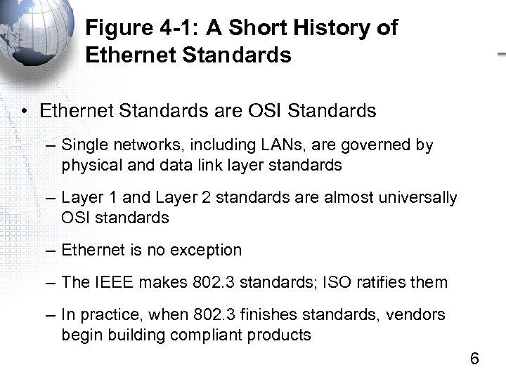 Figure 4 -1: A Short History of Ethernet Standards • Ethernet Standards are OSI