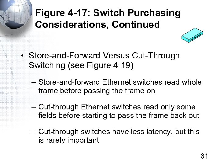 Figure 4 -17: Switch Purchasing Considerations, Continued • Store-and-Forward Versus Cut-Through Switching (see Figure