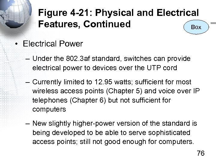 Figure 4 -21: Physical and Electrical Features, Continued Box • Electrical Power – Under