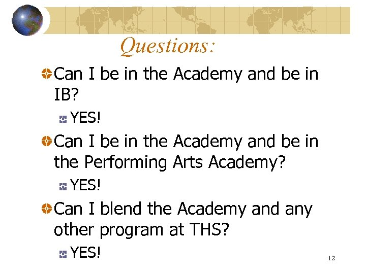 Questions: Can I be in the Academy and be in IB? YES! Can I