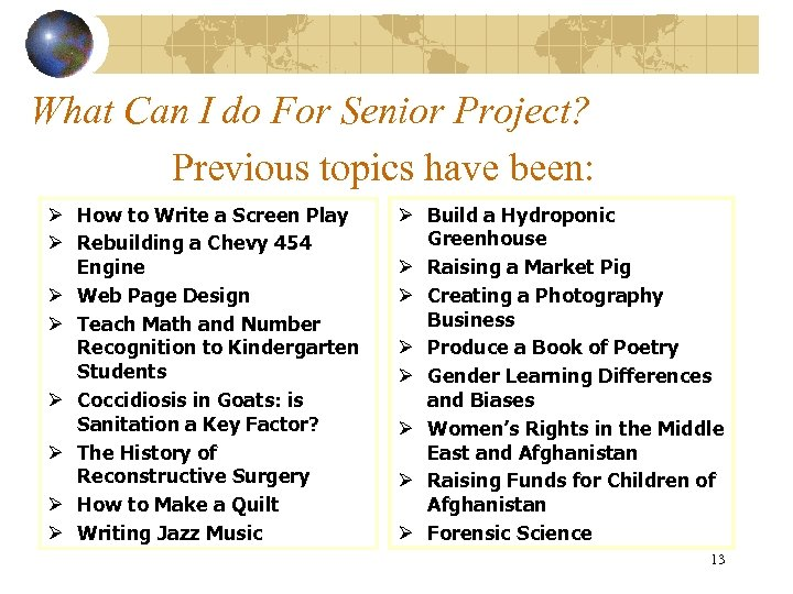 What Can I do For Senior Project? Previous topics have been: Ø How to