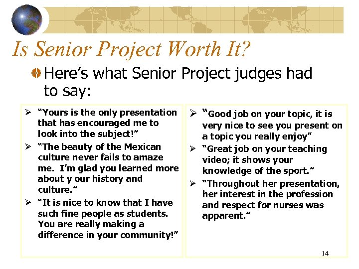Is Senior Project Worth It? Here's what Senior Project judges had to say: Ø