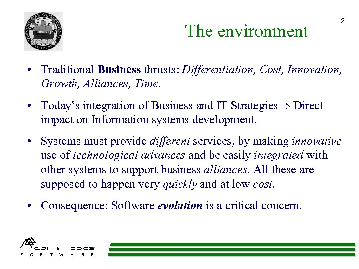 The environment 2 • Traditional Business thrusts: Differentiation, Cost, Innovation, Growth, Alliances, Time. •