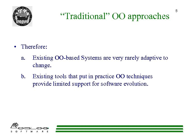 """Traditional"" OO approaches • Therefore: a. b. S O Existing OO-based Systems are very"