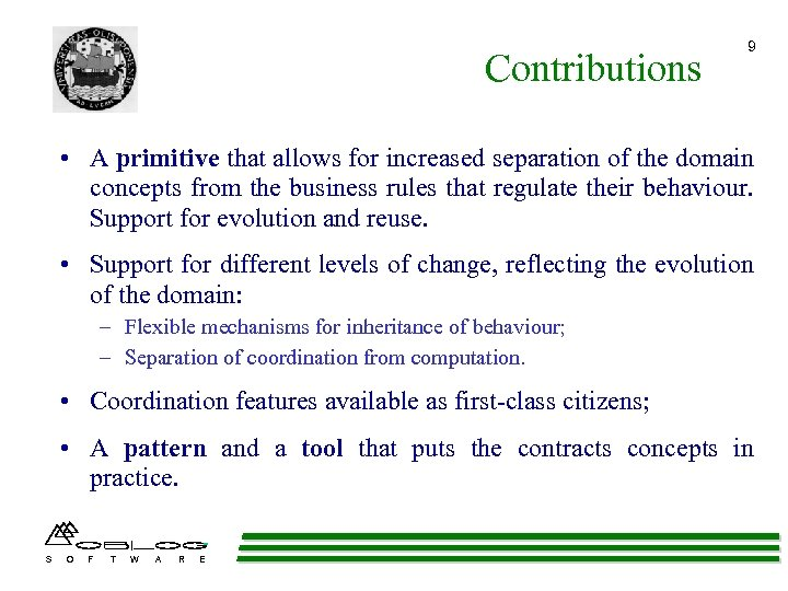 Contributions 9 • A primitive that allows for increased separation of the domain concepts
