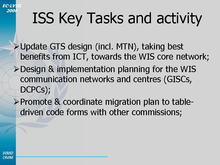 EC-LVIII 2006 ISS Key Tasks and activity ØUpdate GTS design (incl. MTN), taking best