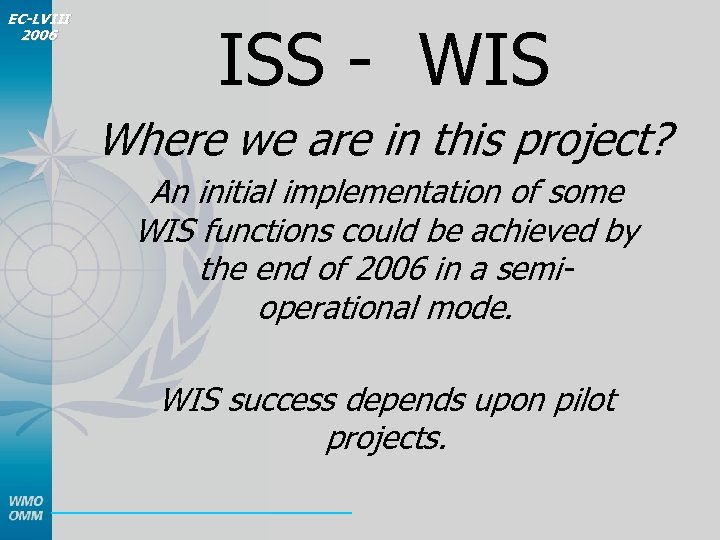 EC-LVIII 2006 ISS - WIS Where we are in this project? An initial implementation