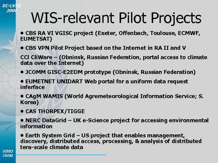 EC-LVIII 2006 WIS-relevant Pilot Projects • CBS RA VI VGISC project (Exeter, Offenbach, Toulouse,