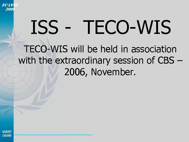 EC-LVIII 2006 ISS - TECO-WIS will be held in association with the extraordinary session