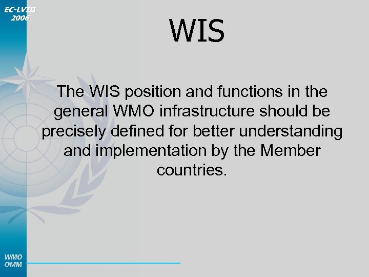 EC-LVIII 2006 WIS The WIS position and functions in the general WMO infrastructure should
