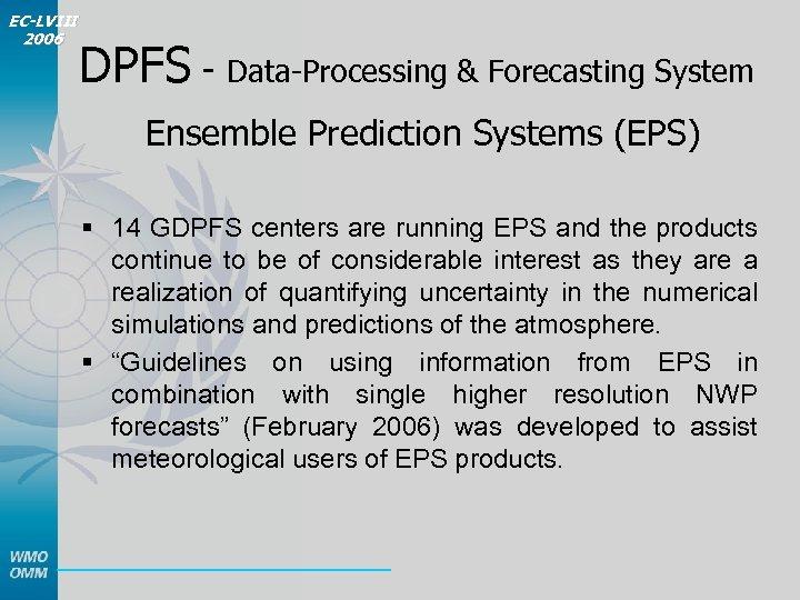 EC-LVIII 2006 DPFS - Data-Processing & Forecasting System Ensemble Prediction Systems (EPS) § 14