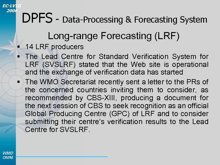 EC-LVIII 2006 DPFS - Data-Processing & Forecasting System Long-range Forecasting (LRF) § 14 LRF