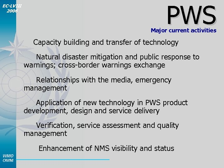 PWS EC-LVIII 2006 Major current activities Capacity building and transfer of technology Natural disaster