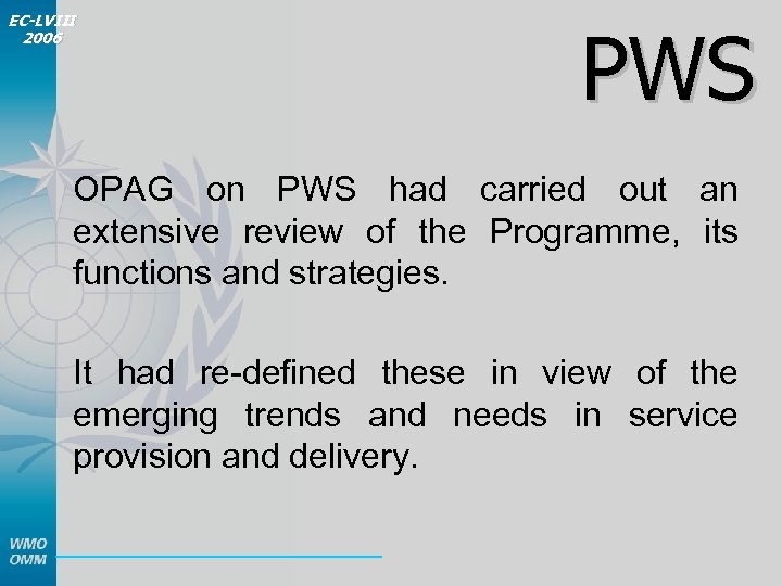 EC-LVIII 2006 PWS OPAG on PWS had carried out an extensive review of the