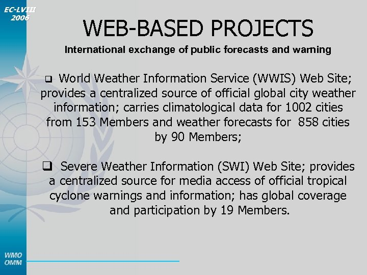 EC-LVIII 2006 WEB-BASED PROJECTS International exchange of public forecasts and warning q World Weather