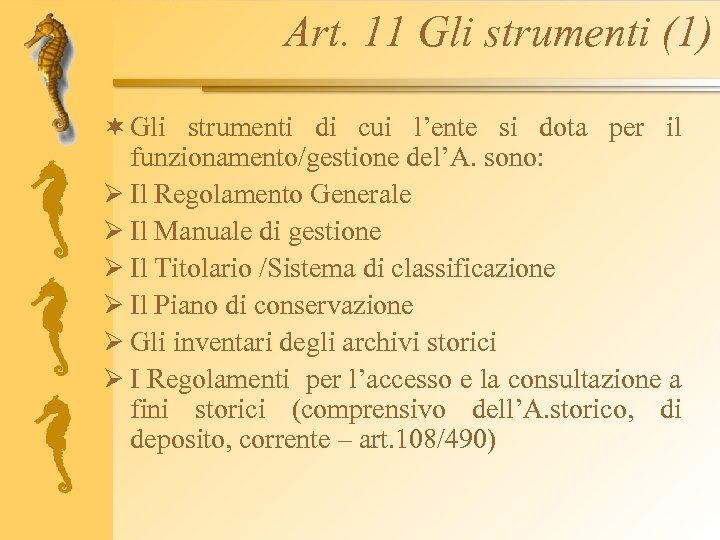 Art. 11 Gli strumenti (1) ¬ Gli strumenti di cui l'ente si dota per