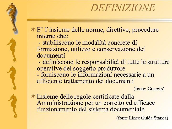 DEFINIZIONE ¬ E' l'insieme delle norme, direttive, procedure interne che: - stabiliscono le modalità