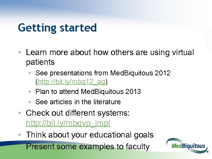 Getting started • Learn more about how others are using virtual patients • See